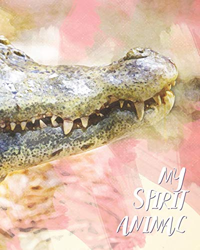 My Spirit Animal: Alligator - Lined Notebook, Diary, Track, Log & Journal - Cute & Funny Gift for Boys, Girls, Teens, Men, Women (8