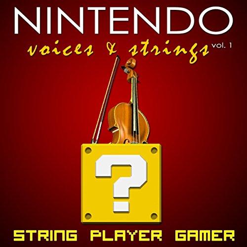Nintendo: Voices & Strings Vol. 1