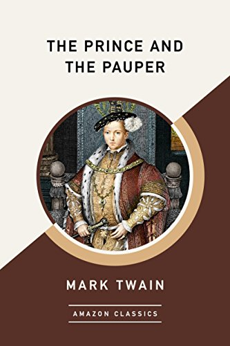 The Prince and the Pauper (AmazonClassics Edition) (English Edition) por Mark Twain