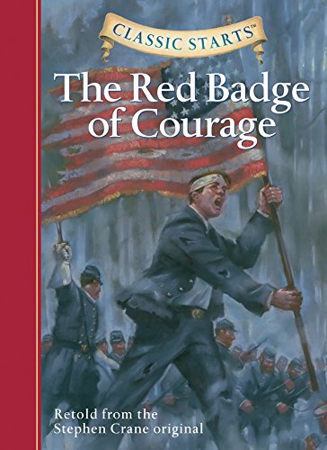 Classic Starts (R): The Red Badge of Courage: Retold from the Stephen Crane Original