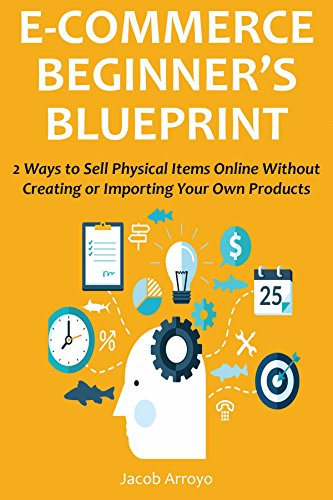 Ecommerce beginners blueprint 2 ways to sell physical items online ecommerce beginners blueprint 2 ways to sell physical items online without creating or importing your malvernweather Choice Image