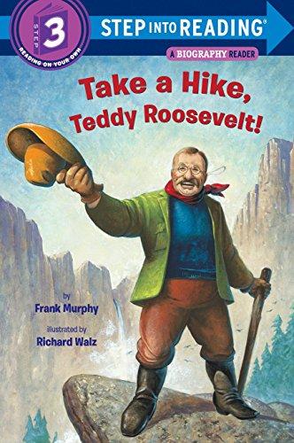 Take a Hike, Teddy Roosevelt! (Step into Reading) (Roosevelt, Kinder Teddy)