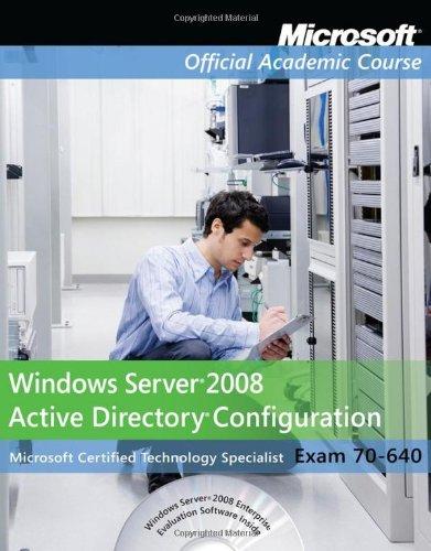 Exam 70-640 Windows Server 2008 Active Directory Configuration (Microsoft Official Academic Course Series) por Microsoft Official Academic Course