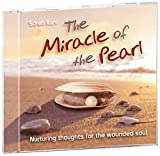 The Miracle of the pearl: Nurturing thought for the wounded soul