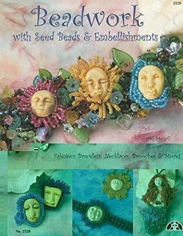 Beadwork with Seed Beads & Embellishments: Fabulous Bracelets, Necklaces, Brooches & More! by Carol Stegall (21-May-2011) Paperback