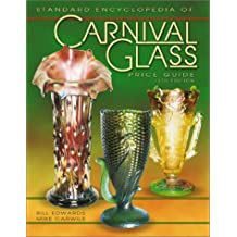 The Standard Encyclopedia of Carnival Glass Price Guide by Bill Edwards (2002-04-02)