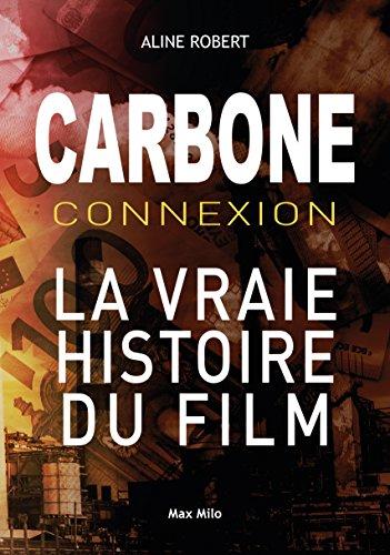 Carbone connexion: Le casse du siècle - Essais - documents (ESSAIS-DOCUMENT) par Aline Robert