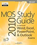 MOS 2010 Study Guide for Microsoft Word, Excel, PowerPoint and Outlook (Mos Study Guide)