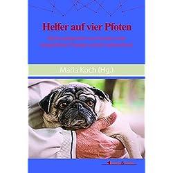 Helfer auf vier Pfoten: Alle Einsatzbereiche von Hunden in der tiergestützten Therapie und als Assistenzhund
