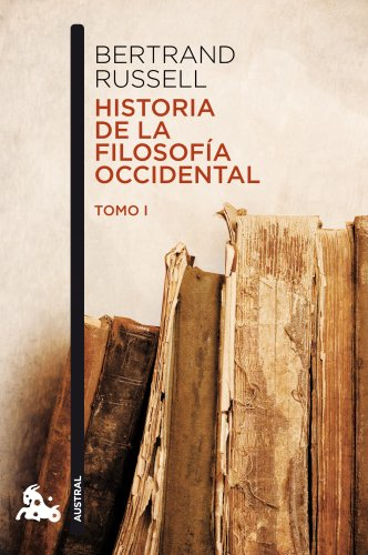 Historia de la filosofía occidental I (Contemporánea) por Bertrand Russell