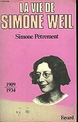 La vie de Simone Weil - Tome 1 : 1909-1934