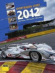 Sportwagen Story 2012: Alle Serien. Alle Rennen. Alle Sieger