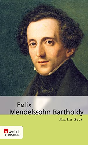 Felix Mendelssohn Bartholdy (German Edition) di Martin Geck