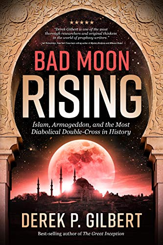 Bad Moon Rising: Islam, Armageddon, and the Most Diabolical Double-Cross in History (English Edition)