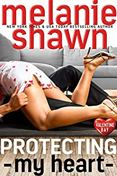 Protecting My Heart (Valentine Bay Book 1) (English Edition) par [Shawn, Melanie ]