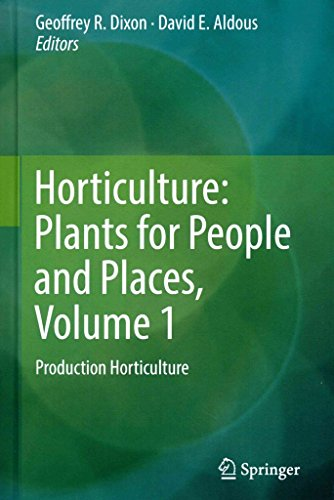 [(Horticulture: Plants for People and Places: Volume 1 : Production Horticulture)] [Edited by Geoffrey R. Dixon ] published on (July, 2014)