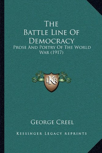 The Battle Line of Democracy: Prose and Poetry of the World War (1917)