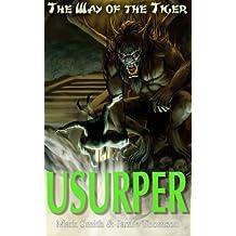 Usurper!: Volume 3 (Way of the Tiger)