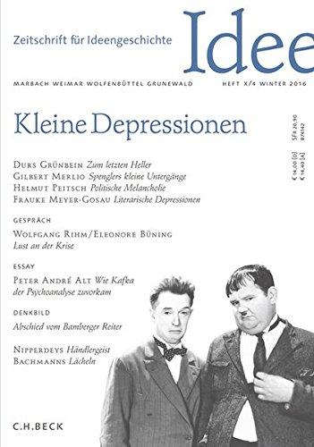 Zeitschrift für Ideengeschichte Heft X/4 Winter 2016: Kleine Depressionen