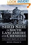 Shed Side in South Lancashire & Chesh...