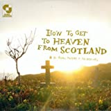 How To Get To Heaven From Scotland [Explicit]