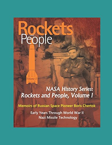 Rockets and People, Volume I - Memoirs of Russian Space Pioneer Boris Chertok, Early Years Through World War II, Nazi Missile Technology por National Aeronautics and Space Administration (NASA)