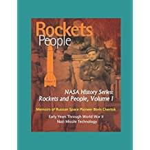 Rockets and People, Volume I - Memoirs of Russian Space Pioneer Boris Chertok, Early Years Through World War II, Nazi Missile Technology