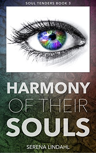 Harmony of Their Souls - A Reverse Harem Fantasy: Soul Tenders Book 3