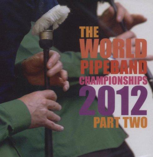 World Pipe Band Championships 2012 Part 2