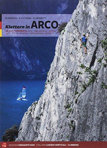 Klettern in Arco 2018: 136 Klettergebiete