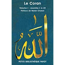 Le Coran, volume 1 : Sourates 1 à 19