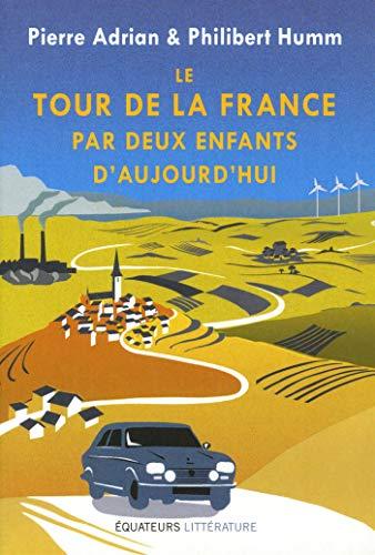 Le tour de la France par deux enfants d'aujourd'hui par Pierre Adrian
