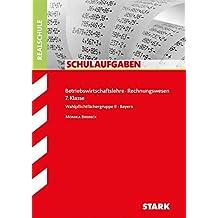 Schulaufgaben Realschule Bayern - Betriebswirtschaftslehre/Rechnungswesen 7. Klasse