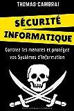Sécurité Informatique : Contrez les menaces et protégez vos Systèmes d'Information