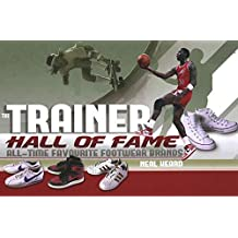 The Trainer Hall of Fame: All-Time Favourite Footwear Brands