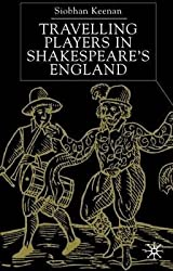 By Siobhan Kennan ; Siobhan Keenan ; Keenan ; S Keenan ( Author ) [ Travelling Players in Shakespeare's England (2002) By Aug-2002 Hardcover