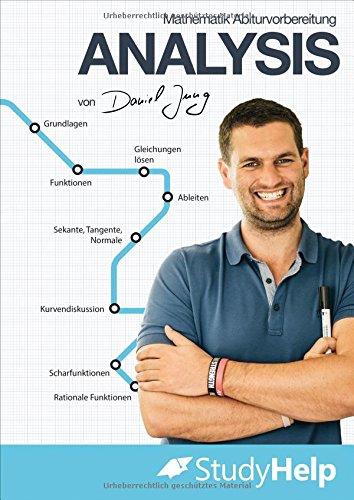Mathematik Abiturvorbereitung Analysis: StudyHelp und Daniel Jung