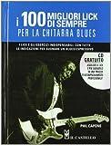 eBook Gratis da Scaricare I cento migliori lick per la chitarra blues Con CD Audio (PDF,EPUB,MOBI) Online Italiano