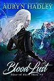 BloodLust (Rise of the Iliri Book 1) by Auryn Hadley