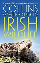 Collins Complete Irish Wildlife: Introduction by Derek Mooney (Collins Complete Guide)