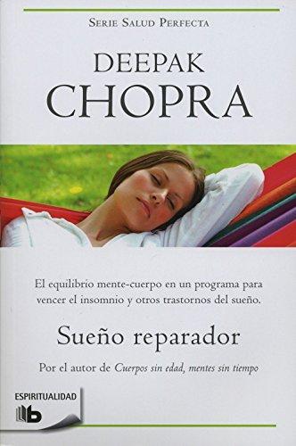 Sueño reparador (Colección Salud Perfecta) (B DE BOLSILLO) por Deepak Chopra