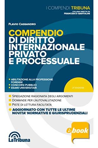 Compendio di diritto internazionale privato e processuale: 2018 Prima edizione Collana I Compendi Tribuna