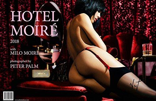 Preisvergleich Produktbild HOTEL MOIRÉ: Calendar 2018 with Milo Moiré photographed by Peter Palm - hand signed