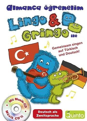 Lingo & Gringo ile Almanca ögrenmek / Deutsch-Lern-Songs für türkische Kinder: Deutsch als Zweitsprache für türkische