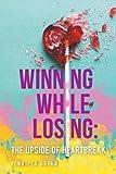 Winning While Losing: The Upside of Heartbreak