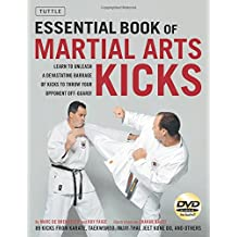 The Essential Book of Martial Arts Kicks: 89 Kicks from Karate, Taekwondo, Muay Thai, Jeet Kune Do, and Others