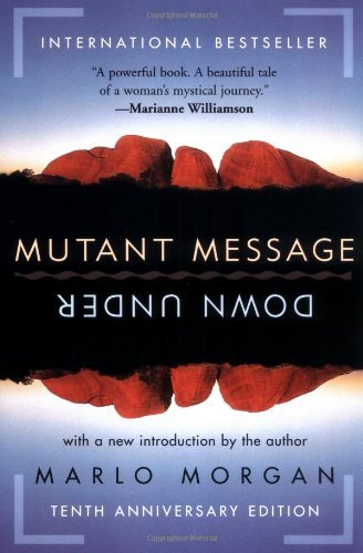 Mutant Message Down Under (English Edition) par Marlo Morgan