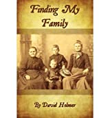 [ FINDING MY FAMILY ] Holmer, David (AUTHOR ) Apr-01-2011 Paperback