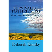 Survivalist to Thrivalist: One Woman's Journey