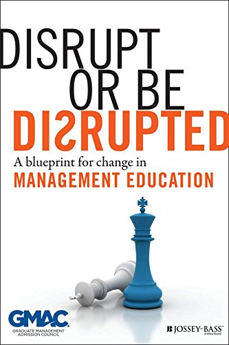 disrupt-or-be-disrupted-a-blueprint-for-change-in-management-education-by-gmac-published-november-20